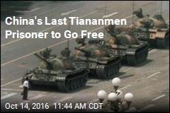 China's Last Tiananmen Prisoner to Go Free