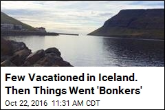 Few Vacationed in Iceland. Then Things Went 'Bonkers'