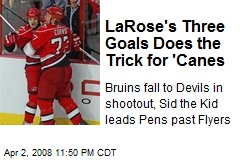 LaRose's Three Goals Does the Trick for 'Canes