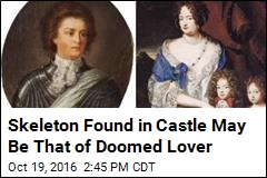 Skeleton Found in Castle May Be That of Doomed Lover