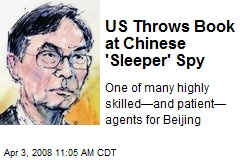 US Throws Book at Chinese 'Sleeper' Spy