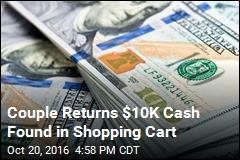 Couple Returns $10K Cash Found in Shopping Cart