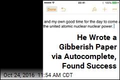 He Wrote a Gibberish Paper via Autocomplete, Found Success