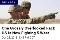 One Grossly Overlooked Fact: US Is Now Fighting 5 Wars