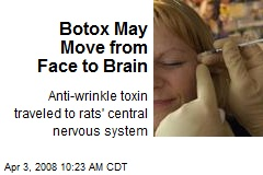 Botox May Move from Face to Brain
