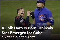 A Folk Hero Is Born: Unlikely Star Emerges for Cubs