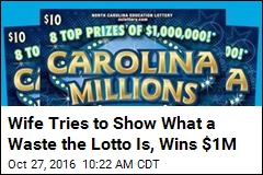 Wife Tries to Show What a Waste the Lotto Is, Wins $1M