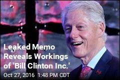 Leaked Memo Reveals Workings of 'Bill Clinton Inc.'
