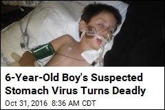 6-Year-Old Boy's Suspected Stomach Virus Turns Deadly