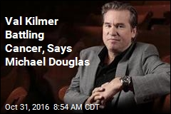 Val Kilmer Battling Cancer, Says Michael Douglas