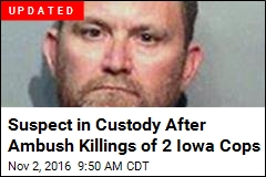 2 Iowa Cops Killed in Separate Ambushes