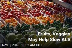 Fruits, Veggies May Help Slow ALS