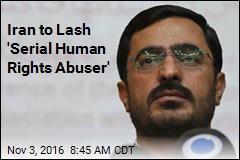 Iran to Lash 'Serial Human Rights Abuser'