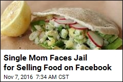 Single Mom Faces Jail for Selling Food on Facebook