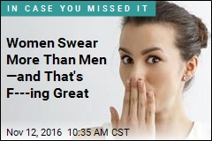 Women Swear More Than Men —and That's F---ing Great