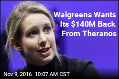Walgreens Wants Its $140M Back From Theranos