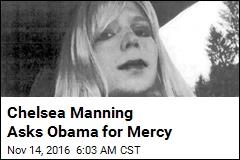Chelsea Manning Asks Obama for Mercy