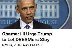 Obama: I'll Urge Trump to Let DREAMers Stay