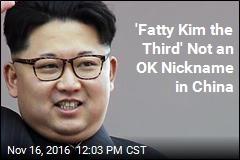 'Fatty Kim the Third' Not an OK Nickname in China