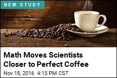 Math Moves Scientists Closer to Perfect Coffee