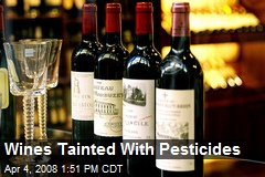 Wines Tainted With Pesticides