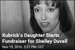 Kubrick's Daughter Starts Fundraiser for Shelley Duvall