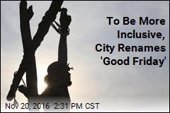 To Be More Inclusive, City Renames 'Good Friday'