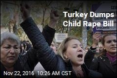 Turkey Dumps Child Rape Bill