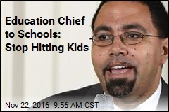 Education Chief to Schools: Stop Hitting Kids
