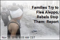 Rebels Keeping Aleppo Residents From Fleeing: Watch Group