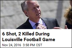 6 Shot, 2 Killed During Louisville Football Game