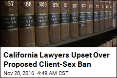 Calif. May Ban Sex Between Lawyers, Clients