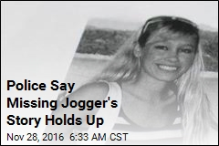 Police Say Missing Jogger's Story Holds Up