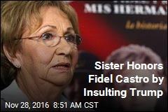 Castro's Sister: I Forgive Him