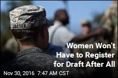 Women Won't Have to Register for Draft After All