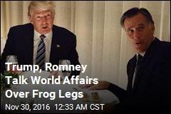 Trump, Romney Talk World Affairs Over Frog Legs