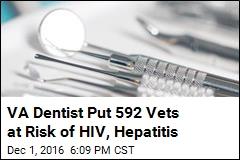 VA Dentist Put 592 Vets at Risk of HIV, Hepatitis