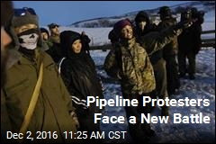 Pipeline Protesters Face a New Battle