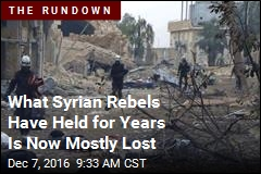 What Syrian Rebels Have Held for Years Is Now Mostly Lost