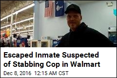 Escaped Inmate Suspected of Stabbing Cop in Walmart