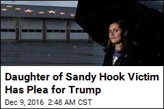 Daughter of Sandy Hook Victim Has Message for Trump