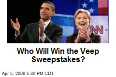 Who Will Win the Veep Sweepstakes?