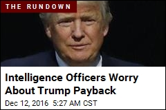 Intelligence Officers Worry About Trump Payback