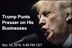 Trump Punts Presser on His Businesses