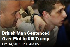 British Man Sentenced Over Plot to Kill Trump