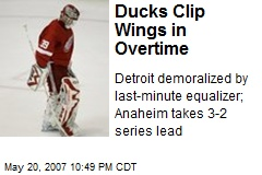 Ducks Clip Wings in Overtime
