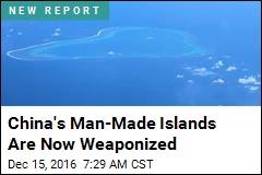Looks Like China Has Armed Its S. China Sea Islands