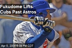 Fukudome Lifts Cubs Past Astros