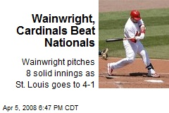 Wainwright, Cardinals Beat Nationals