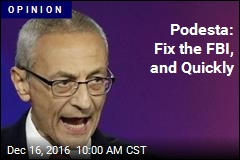Podesta: Fix the FBI, and Quickly